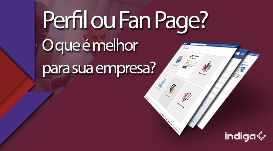 Perfil ou página no Facebook: qual escolher para a minha empresa?