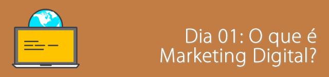dia 01 - o que é marketing digital